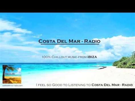 Costa Del Mar  Radio   Best Chillout Music Ibiza Mix 2014 ...