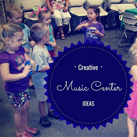 Creative Play in the Classroom: Music Center Ideas