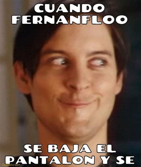 cuando fernanfloo se baja el pantalon... memes en Quebolu