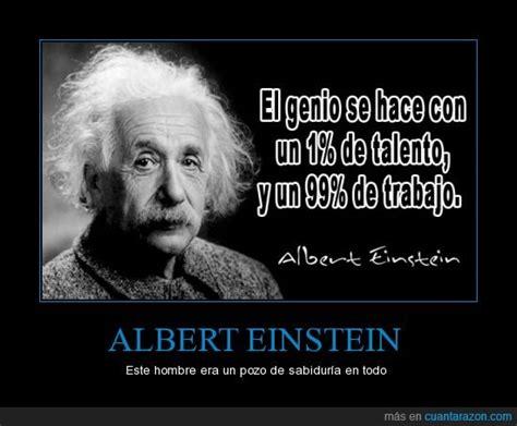¡Cuánta razón! / ALBERT EINSTEIN