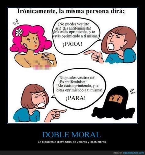 ¡Cuánta razón! / DOBLE MORAL