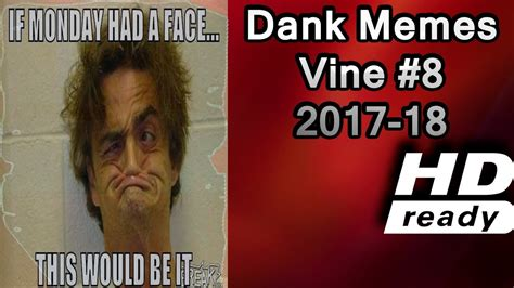 Dank Memes Vine Compilation V2 2017 2018 HD Cris Tv   YouTube