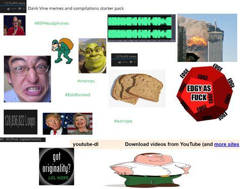 Dank vine memes and compilations starter pack : starterpacks