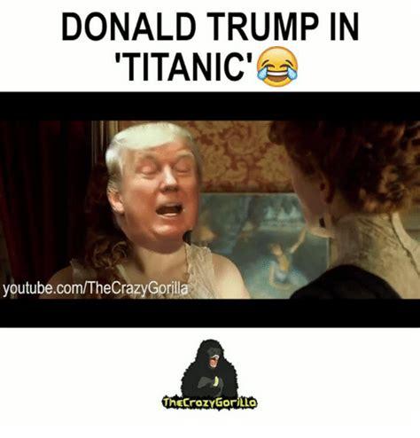 DONALD TRUMP IN TITANIC' youtubecomTheCraz Rill ...