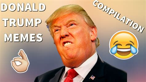DONALD TRUMP MEMES COMPILATION  VINES and FUNNY EDITS  # ...