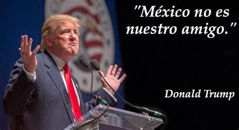 Donald Trump no para de bardear a Mejico   Taringa!