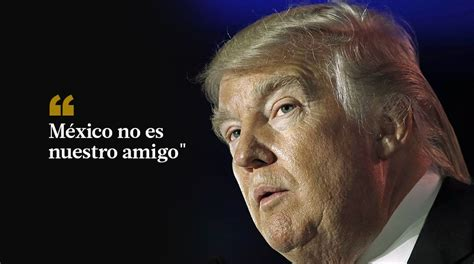 Donald Trump y 10 frases polémicas del candidato ...