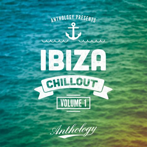 Download Anthology Ibiza Chillout Vol 1 | ProducerLoops.com