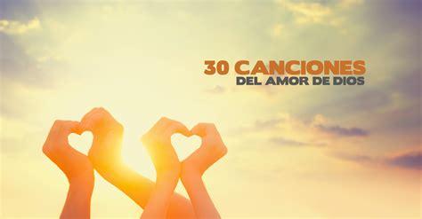El amor de Dios hecho música: 30 canciones de su amor
