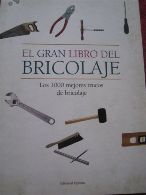 El gran libro del bricolaje los mil mejores trucos ...