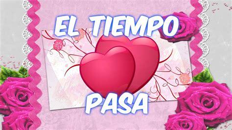 El Tiempo Pasa, Poemas de Amor, Versos de Amor, Imagenes ...