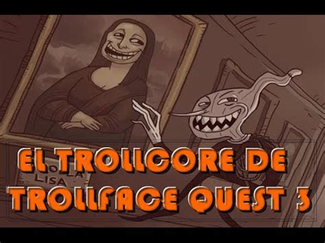 EL TROLLCORE DE TROLLFACE QUEST 3!!!!   YouTube