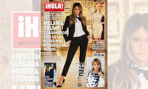 En ¡HOLA!, Melania Trump, la asombrosa vida de la mujer ...