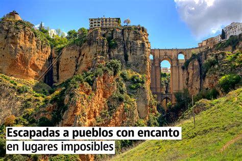 Escapadas a pueblos con encanto en lugares imposibles ...