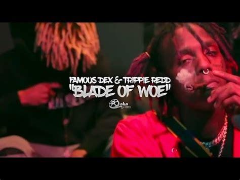 Famous Dex & Trippie Redd    Blade Of Woe  | Laka Films ...