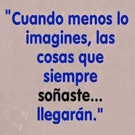 Frases Bonitas Las Cosas Llegaran   Imagenes Bonitas ...