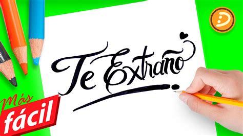 Frases de Amor | Como dibujar la Frase Te Extraño ...