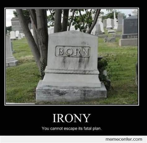 funny irony memes   Google Search | Bitter Irony ...