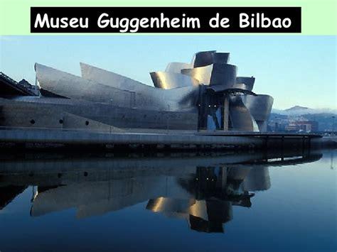 Gehry: Museu Guggenheim, Bilbao