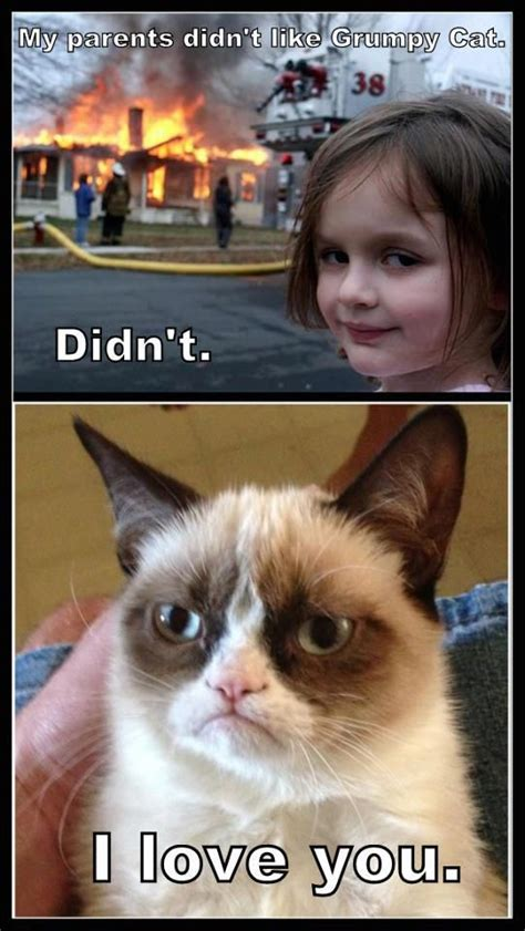 Girl On Fire Grumpy Cat | Girl:  My parents didn t like ...