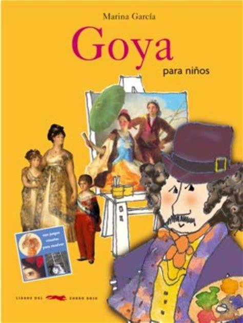 Goya para niños, Marina García   Comprar libro en Fnac.es