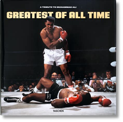 Greatest of All Time. A Tribute to Muhammad Ali   TASCHEN ...