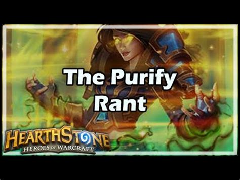 [Hearthstone] The Purify Rant   YouTube