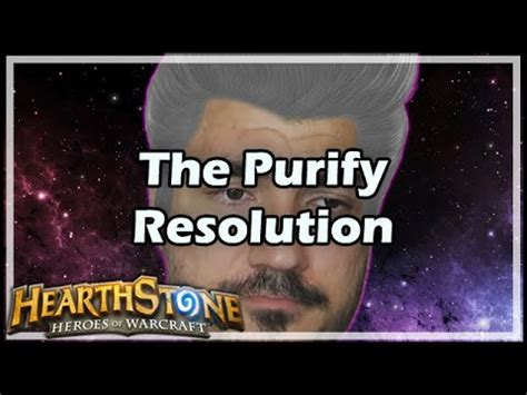[Hearthstone] The Purify Resolution   YouTube