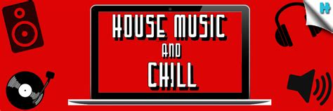 House Music South Africa   House Music And  Chill    House ...