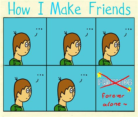 how I make friends meme done by whase on DeviantArt