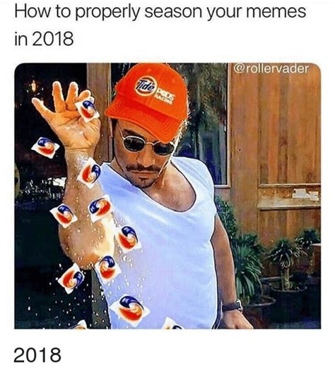 How to Properly Season Your Memes in 2018 | Meme on ...