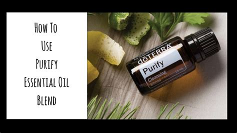 How To Use Purify Essential Oil Blend   YouTube
