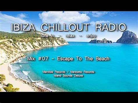 Ibiza Chillout Radio   Mix # 07 Escape To The Beach, HD ...
