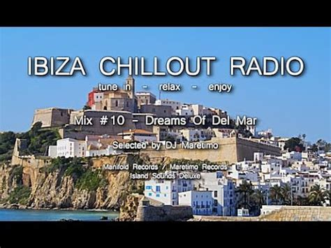 Ibiza Chillout Radio   Mix # 10 Dreams Of Del Mar, HD ...