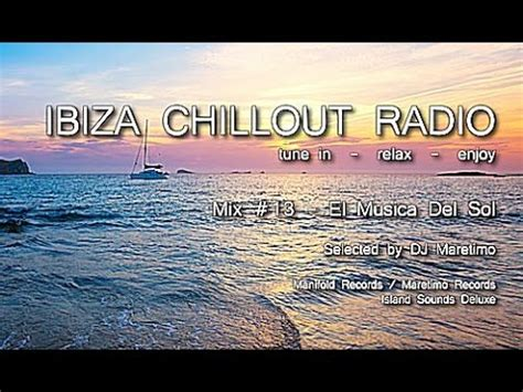 Ibiza Chillout Radio   Mix # 13 El Musica Del Sol, HD ...