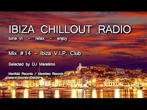 Ibiza Chillout Radio   Mix # 14 Ibiza V.I.P. Club, HD ...