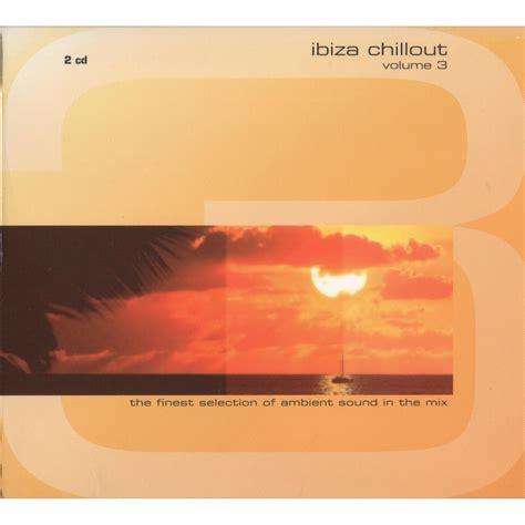Ibiza Chillout Vol 3   mp3 buy, full tracklist