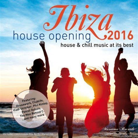 Ibiza House Opening 2016: House And Chillout Music At Its ...