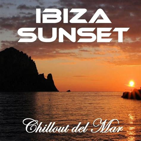 Ibiza Sunset  Chillout Del Mar Cafe    mp3 buy, full tracklist