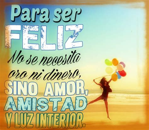 Imagenes De Felicidad Con Mensajes Para Disfrutar | Frases ...