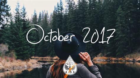 Indie/Pop/Folk Compilation   October 2017  1 Hour Playlist ...