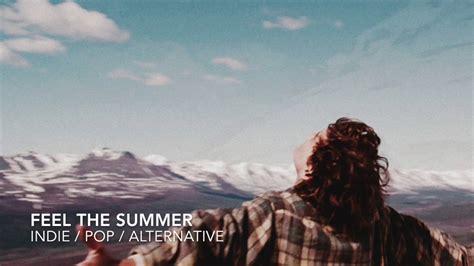 INDIE POP SUMMER 1 HOUR COMPILATION 2017  Alternative ...