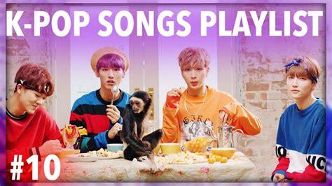 K POP SONGS PLAYLIST OF THE WEEK! • #11   YouTube