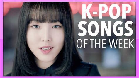 K POP SONGS PLAYLIST OF THE WEEK! • #12   YouTube