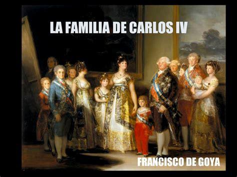 LA FAMILIA DE CARLOS IV FRANCISCO DE GOYA.   ppt descargar