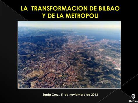 La transformación de Bilbao y de la metrópoli