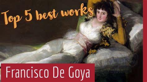 Las cinco mejores obras de Francisco De Goya   YouTube