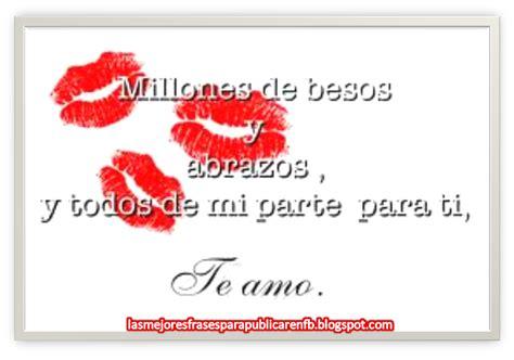 Las Mejores Frases Para Publicar en FB: Frases De Amor ...