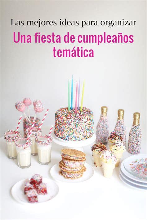 Las mejores ideas para fiestas de cumpleaños temáticas ...