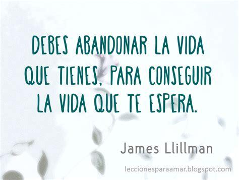 Lecciones para amar: Frase sobre la vida James Llillman